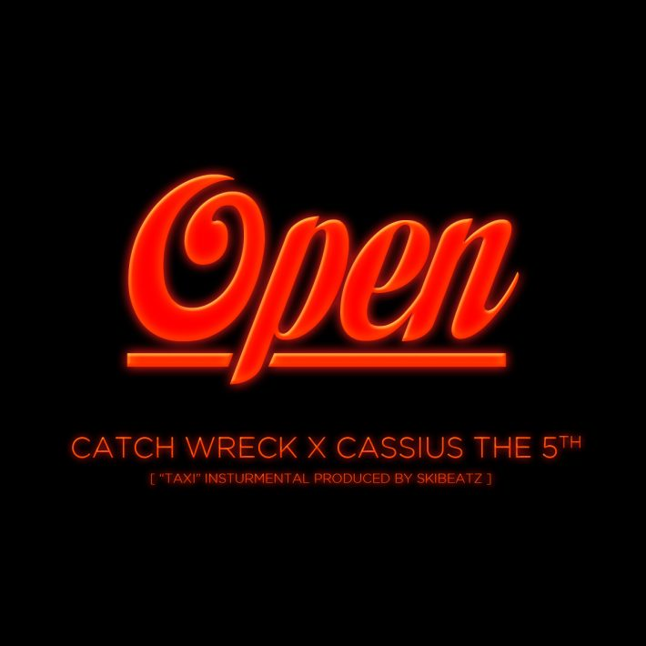 Catch Wreck x Cassius the 5th - Open