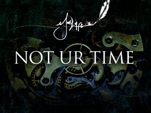 Not Ur Time [Album Art]