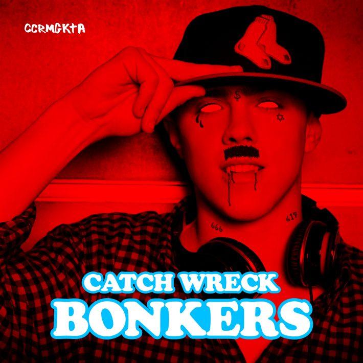 Catch Wreck - Bonkers