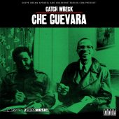 Catch Wreck - Che Guevara